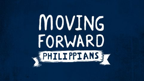 Philippians: Moving Forward